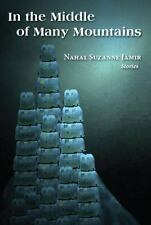 In the Middle of Many Mountains by Nahal Suzanne Jamir (2013, Paperback)