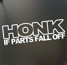HONK if parts fall off sticker Funny JDM Drift lowered old rat rod car window