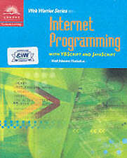 NEW Internet Programming with VBScript and JavaScript (Web Warrior Series)