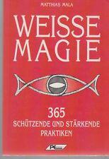 Weisse Magie - praktische Einweisung, Zauber & Rituale, Matthias Mala 1996