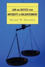 LAW AND JUSTICE FROM ANTIQUITY TO ENLIGHTENMENT - NEW HARDCOVER BOOK