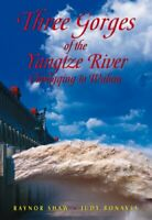Three Gorges of the Yangtze River: Chongqing to Wuh... by Shaw, Raynor Paperback