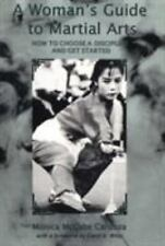 Woman's Guide to Martial Arts: How to Choose Discipline and Get Started by McCa