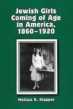 Jewish Girls Coming of Age in America, 1860-1920 by Melissa R. Klapper (2007,...