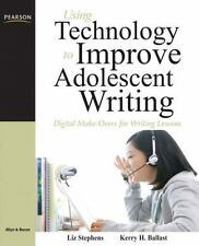 Using Technology to Improve Adolescent Writing: Digital Make-Overs for Writing