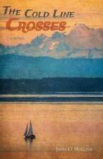 The Cold Line Crosses by James Douglas McComb (2013, Paperback)