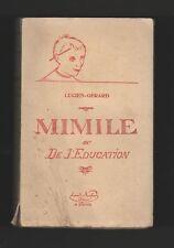 █ MIMILE OU DE L'EDUCATION Lucien-Gérard 1932 éd° Fernand Nathan █