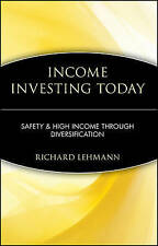 Income Investing Today: Safety and High Income Through Diversification, Lehman,