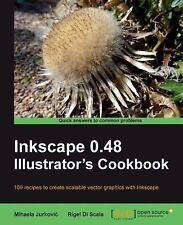 Inkscape 0.48 Illustrator's Cookbook by Mihaela Jurkovic (2011, Paperback,...