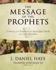 Message of the Prophets : A Survey of the Prophetic and Apocalyptic Books of th…