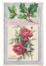 A Merry Christmas, Roses, Holly, Vintage 1907 Embossed Postcard