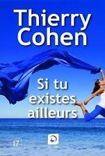 si tu existes ailleurs Cohen  Thierry Neuf Livre