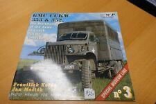 GMC CCKW 353 & 352 Truck in Detail Book WWII US Wings & Wheels