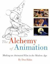 The Alchemy of Animation: Making an Animated Film in the Modern Age-ExLibrary