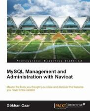 MySql Management and Administration with Navicat by Gökhan Ozar (2012,.