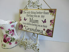 Mothers day GRANDMA Plaque The Only Thing Better Mum birthday gift Sign nanny