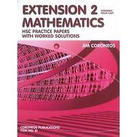HSC Mathematics Extension 2 Practice papers Plus Worked Solutions