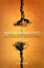 How to Do Your Own Divorce: A practical step-by-step guide to the legal and fina