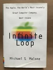 Infinate Loop: First Edition By Michael S. Malone