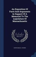 An Exposition Of Facts And Arguments In Support Of A Memorial To The Legislature