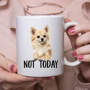 Funny Chihuahua Light Gold Not Today Dog Mug Lazy Gift For Women Dogs Mom Coffee