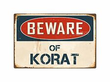 "Beware Of Korat 8"" x 12"" Vintage Aluminum Retro Metal Sign Vs243"
