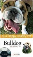 NEW DOG BOOK Bulldog Your Happy Healthy Pet - Liz Palika (Hardback)