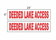 """Deeded Lake Access 6""""x24"""" Real Estate Rider Signs Buy 1 Get 1 Free 2 Sided"""