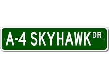A-4 A4 SKYHAWK Street Sign - High Quality Aluminum