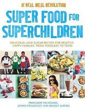 Super Food for Superchildren: Delicious, low-sugar recipes for healthy, happy children, from toddlers to teens by Jonno Proudfoot, Bridget Surtees, Professor Tim Noakes (Paperback, 2016)