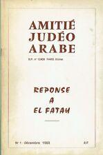 AMITIE JUDEO ARABE - REPONSE A EL FATAH - DECEMBRE 1968 - Clara Malraux -