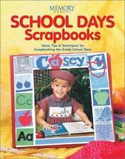 School Days Scrapbooks (Memory Makers)-ExLibrary