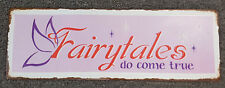 FAIRYTALES DO COME TRUE METAL SIGN ~ MAGICAL ~ GIRLS ROOM ~ FAIRY GARDEN