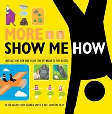 Book: More Show Me How : Everything We Couldn't Fit in the First Book