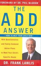 The ADD Answer: How to Help Your Child Now--With Q