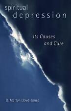 Spiritual Depression: Its Causes and Cure: By Martyn Lloyd-Jones, D Martyn Ll...