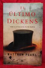 El Ultimo Dickens (Espagnol) - Matthew Pearl