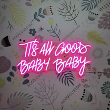 AOOS CUSTOM It Is All Good Baby Baby Dimmable LED Neon Light Signs
