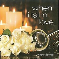 When I Fall in Love * by William Sperandei