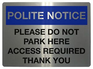 224 PLEASE DO NOT PARK HERE ACCESS REQUIRED Metal Aluminium Sign Plaque House