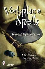 Workplace Spells: Everyday Magick on the Job, , Brooks, Marla, Very Good, 2008-1