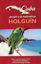 CUBA PASAJE A LA NATURALEZA HOLGUIN Natural History Book Nature