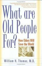 What Are Old People For? : How Elders Will Save the World  (NoDust)