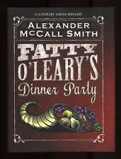 Alexander McCall Smith - Fatty O'Leary's Dinner Party; SIGNED 1st/1st
