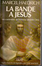 LA BANDE A JESUS OU COMMENT UN HOMME DEVINT DIEU   KAEDRICH