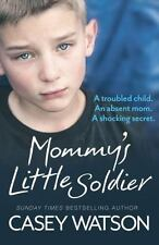 Mommy's Little Soldier: By Watson, Casey