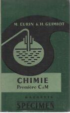 CHIMIE Première C & M, par EURIN et GUIMIOT, HACHETTE