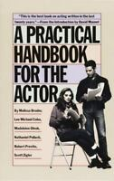 A Practical Handbook for the Actor by Melissa Bruder, Lee Michael Cohn, Madelei