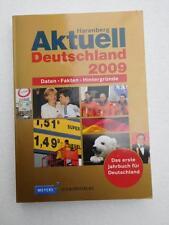 Harenberg Aktuell Deutschland 2009: Daten - Fakten - Hintergründe Daten, Fakten,