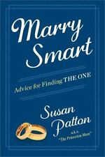 Marry Smart: Advice for Finding THE ONE, Patton, Susan, Like New, Book